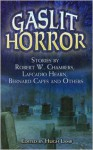 Gaslit Horror: Stories by Robert W. Chambers, Lafcadio Hearn, Bernard Capes and Others - Hugh Lamb, Lafcadio Hearn, Robert W. Chambers, Bernard Capes, J.E. Preston Muddock, Isabella Varley Banks, Charles J. Mansford, George Linnaeus Banks