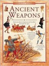 Ancient Weapons: Find Out About Weaponry and Warfare Through the Ages (Exploring History) - Will Fowler