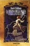 La regina della magia (Il ciclo di Belgariad, #2) - David Eddings, Annarita Guarnieri, Alex Voglino