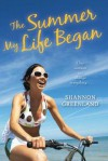 The Summer My Life Began - Shannon Greenland
