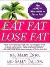 Eat Fat, Lose Fat: The Healthy Alternative to Trans Fats - Sally Fallon