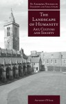 The Landscape of Humanity: Art, Culture and Society (St Andrews Studies in Philosophy and Public Affairs) - Anthony O'Hear