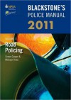 Blackstone's Police Manual Volume 3: Road Policing 2011 (Blackstone's Police Manuals) - Simon Cooper, Michael Orme, Paul Connor, Fraser Sampson