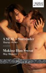 Blaze Duo: A Seal's Surrender / Making Him Sweat - Tawny Weber, Meg Maguire