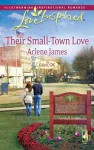 Their Small-Town Love - Arlene James