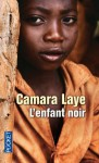 L'Enfant Noir: Prix Charles Veillon 1954, Roman (Texte Integral) - Camara Laye
