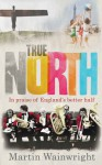 True North: In praise of England's better half - Martin Wainwright