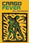 Cargo Fever - Will Buckingham