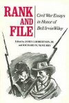 Rank and File: Civil War Essays in Honor of Bell Irvin Wiley - James I. Robertson Jr., Richard M. McMurry