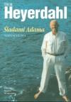 Śladami Adama. Wspomnienia - Thor Heyerdahl