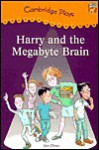Cambridge Plays: Harry and the Megabyte Brain - Jan Dean