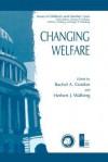 Changing Welfare - Rachel A Gordon, Herbert J. Walberg
