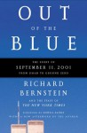 Out of the Blue: The Story of September 11, 2001, from Jihad to Ground Zero - Richard Bernstein, Howell Raines, The New York Times