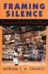 Framing Silence: Revolutionary Novels by Haitian Women - Myriam J.A. Chancy