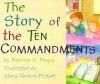 The Story of the Ten Commandments - Patricia A. Pingry, Stacy Venturi-Pickett
