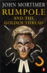 Rumpole and the Golden Thread - John Mortimer