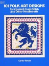 101 Folk Designs for Counted Cross-Stitch and Other Needlecrafts - Carter Houck