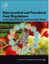 Nutraceutical and Functional Food Regulations in the United States and Around the World - Debasis Bagchi