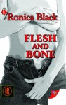 Flesh and Bone - Ronica Black