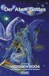 Der Atem Gottes Und Andere Visionen 2004 - Rainer Erler, Helmuth W. Mommers, Andreas Eschbach