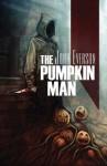 The Pumpkin Man - John Everson