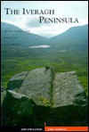 The Iveragh Peninsula: An Archaeological Survey of South Kerry - Ann O'Sullivan, John Sheehan, South West Kerry Archaeological Survey