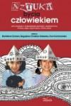 Sztuka bycia człowiekiem - Bronisława Dymara, Bogusława Cholewa-Gałuszka, Ewa Kochanowska