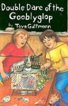 Double Dare of the Gooblyglop - Tova Guttmann