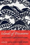 Islands of Discontent: Okinawan Responses to Japanese and American Power - Mark Selden, Aaron Gerow, Matthew Allen, Gerald Figal, Steve Rabson, Linda Isako Angst, Michael Molasky, James E. Roberson, Eiko Asato, Julia Yonetani