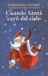 Cuando Santa Cayo del Cielo - Cornelia Funke