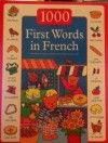 1000 First Words in French - Nicola Baxter, Guillaume Dopffer, Susie Lacome