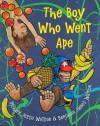 The Boy Who Went Ape - Benjamin James Watson, Richard Jesse Watson