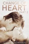 Change of Heart, Part 2 - Scarlett Edwards