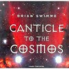 Canticle to the Cosmos - Brian Swimme