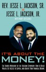 It's About the Money!: The Fourth Movement of the Freedom Symphony: How to Build Wealth, Get Access to Capital, and Achieve Your Financial Dreams - Jesse Jackson