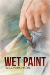 Wet Paint (Transitions Book 2) - Will Parkinson