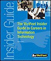 The Wetfeet Insider Guide to Careers in Information Technology - Wetfeet.Com
