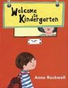 Welcome to Kindergarten - Anne F. Rockwell, Megan Halsey