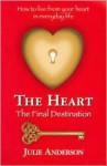 The Heart: The Final Destination - Julie Anderson