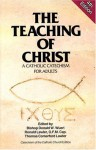 Teaching of Christ: A Catholic Catechism for Adults - Kenneth N. Taylor, Ronald Lawler, Thomas Comerford Lawler