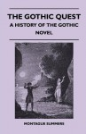 The Gothic Quest - A History of the Gothic Novel - Montague Summers