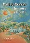 Call to Prayer: The Story of Bilal - Edoardo Albert, Angela Desira