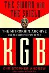 The Sword & the Shield - Christopher M. Andrew, Vasili Mitrokhin, Robert Whitfield
