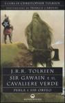 Sir Gawain e il Cavaliere Verde. Perla e Sir Orfeo - J.R.R. Tolkien, J.R.R. Tolkien, Sebastiano Fusco, Franco Cardini