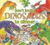 Don't Invite Dinosaurs to Dinner - Neil Griffiths