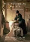 Mid-Victorian Britain - Christine Garwood