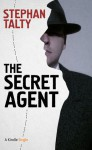The Secret Agent: In Search of America's Greatest World War II Spy - Stephan Talty
