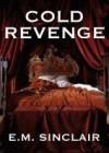 Cold Revenge - E.M. Sinclair