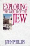 Exploring The World Of The Jew - John Phillips