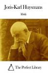 Works of Joris-Karl Huysmans - Joris-Karl Huysmans